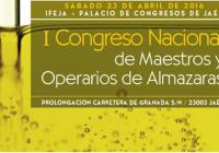 Jaén acogerá el I Congreso Nacional de Maestros y Operarios de Almazaras