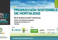 El día 21 de febrero tendrá lugar en Almería la jornada técnica agroalimentaria 'Producción sostenible de hortalizas'