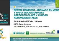 El 28 de abril tendrá lugar la jornada técnica agroalimentaria 'Setos, compost, abonado en verde y rafia biodegradables' en El Ejido