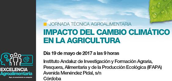 La jornada técnica agroalimentaria 'Impacto del cambio climático en la agricultura' se celebrará el 19 de mayo en Córdoba