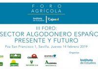 El próximo 14 de febrero se celebra en Sevilla el III Foro : El sector algodonero español presente y futuro